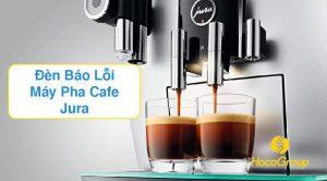 Nhận Biết Đèn Báo Và Xử Lý Lỗi Máy Cafe Jura 2021