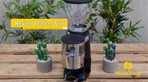 Đánh Giá Máy Xay Cafe Mazzer Mini 2021