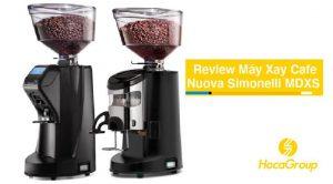 Đánh Giá Máy Xay Cafe Nuova Simonelli MDXS 2021