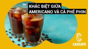 Sự khác biệt giữa Americano và Cà phê phin là gì?