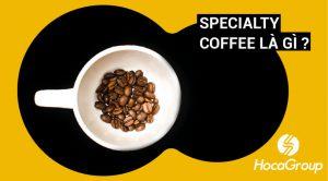 Có cần định nghĩa lại Specialty Coffee hay không?