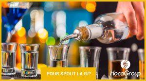 Pour Spout là gì? Những điều cần biết về Pour Spout